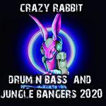 Crazy Rabbit Drum & Bass & Jungle Bangers 2020