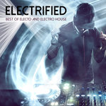 Electrified: Best Of Electo & Electro House