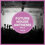 Future House Anthems Vol 2