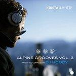 Alpine Grooves Vol 3 (Kristallhutte)