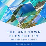The Unknown Element 119 (Stripped Down Version)
