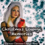 Christmas Lounge Memories - Ultimate Christmas Lounge Music