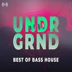 UNDRGRND - Best Of Bass House 2020