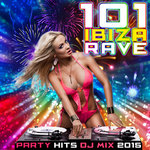 101 Ibiza Rave Party Hits DJ Mix 2015