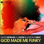God Made Me Funky (David Morales Remixes)