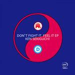 DON'T FIGHT IT. FEEL IT EP