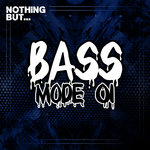 Nothing But... Bass Mode Vol 01