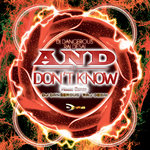 And I Don't Know (House Dance)
