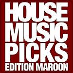 House Music Picks (Edition Maroon)