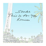 This Is For You (Remixes)