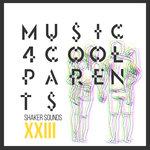 Music 4 Cool Parents - VOL XXIII