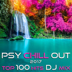 Psy Chill Out 2017 Top 100 Hits DJ Mix (unmixed tracks)