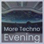 More Techno Evening