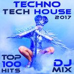 Techno Tech House 2017 Top 100 Hits DJ Mix