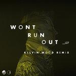 Won't Run Out (Kelvin Wood Remix)