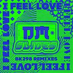 I Feel Love (BK298 Remixes)