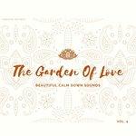 The Garden Of Love (Beautiful Calm Down Sounds) Vol 4