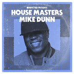 Defected Presents House Masters: Mike Dunn