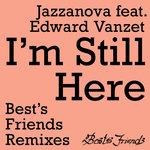 I'm Still Here (Best's Friends Remixes)