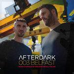 Afterdark 003 (Belfast)