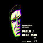 Pablo/Dead Man EP