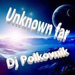 Unknown Far