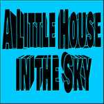 A Little House In The Sky