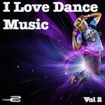 I Love Dance Music, Vol 2