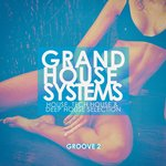 Grand House Systems - Groove 2