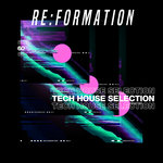 Re:Formation Vol 60 - Tech House Selection
