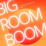 Big Room Boom Vol 3
