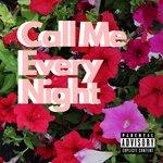 Call Me Every Night