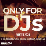 Only For DJs Winter 2020 12 Edm, Progressive House, Big Room Club Tracks (Extended Mix)