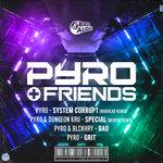 Pyro & Friends (Remixes By Mentah & Warhead)