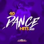 40 Dance Hits 2021
