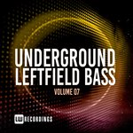 Underground Leftfield Bass, Vol 07