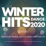 Winter Hits Dance 2020 - Deep, House, Tropical, Edm, Pop, Dance, Latin Music Hits
