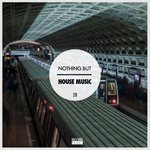 Nothing But House Music Vol 28