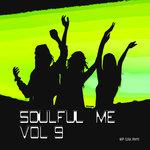Soulful Me Vol 9
