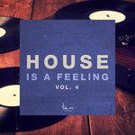 House Is A Feeling Vol 4