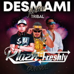 Desmami, Fiesta & Tribal