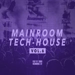Mainroom Tech House Vol 6