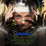 Lets Get High (Life, Love, Music) (Manoo's Touch Remix)