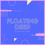 Floating Deep (40 Groovy Tunes) Vol 3