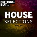 Nothing But... House Selections Vol 14