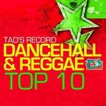 Tad's Record Dancehall & Reggae Top 10 (Edited)
