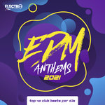 EDM Anthems 2021: Top 40 Club Beats For DJs