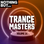 Nothing But... Trance Masters Vol 14