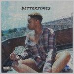 Better Times (Explicit)