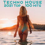 Techno House 2021 Top 100 Hits (unmixed tracks)